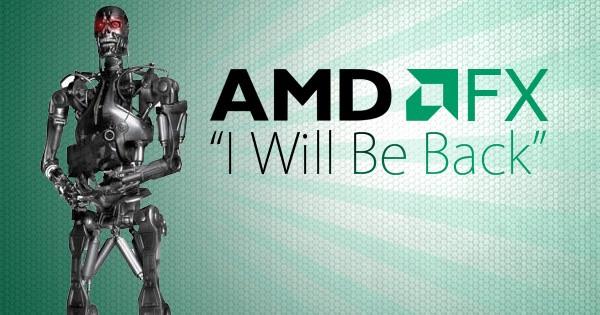 AMD FX - I Will Be Back