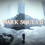Dark Souls II: Scholar of the First Sin en un nuevo tráiler