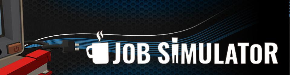 HTC Vive – Probamos Job Simulator, ¡a trabajar se ha dicho!
