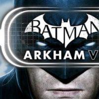 Batman: Arkham VR llegará a PC el 25 de Abril