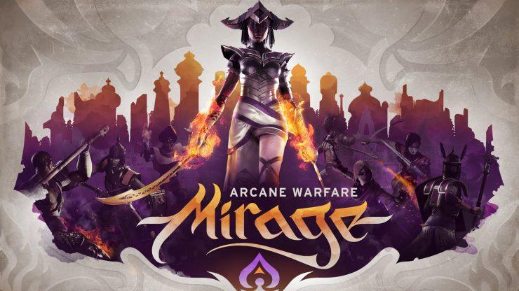 Mirage Arcane Warfare 740x416 0